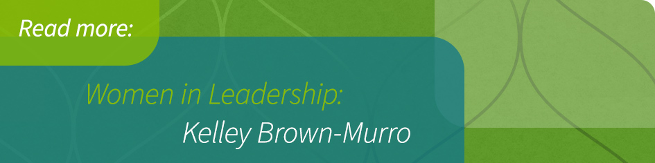 Women in Leadership: Kelley Brown-Murro