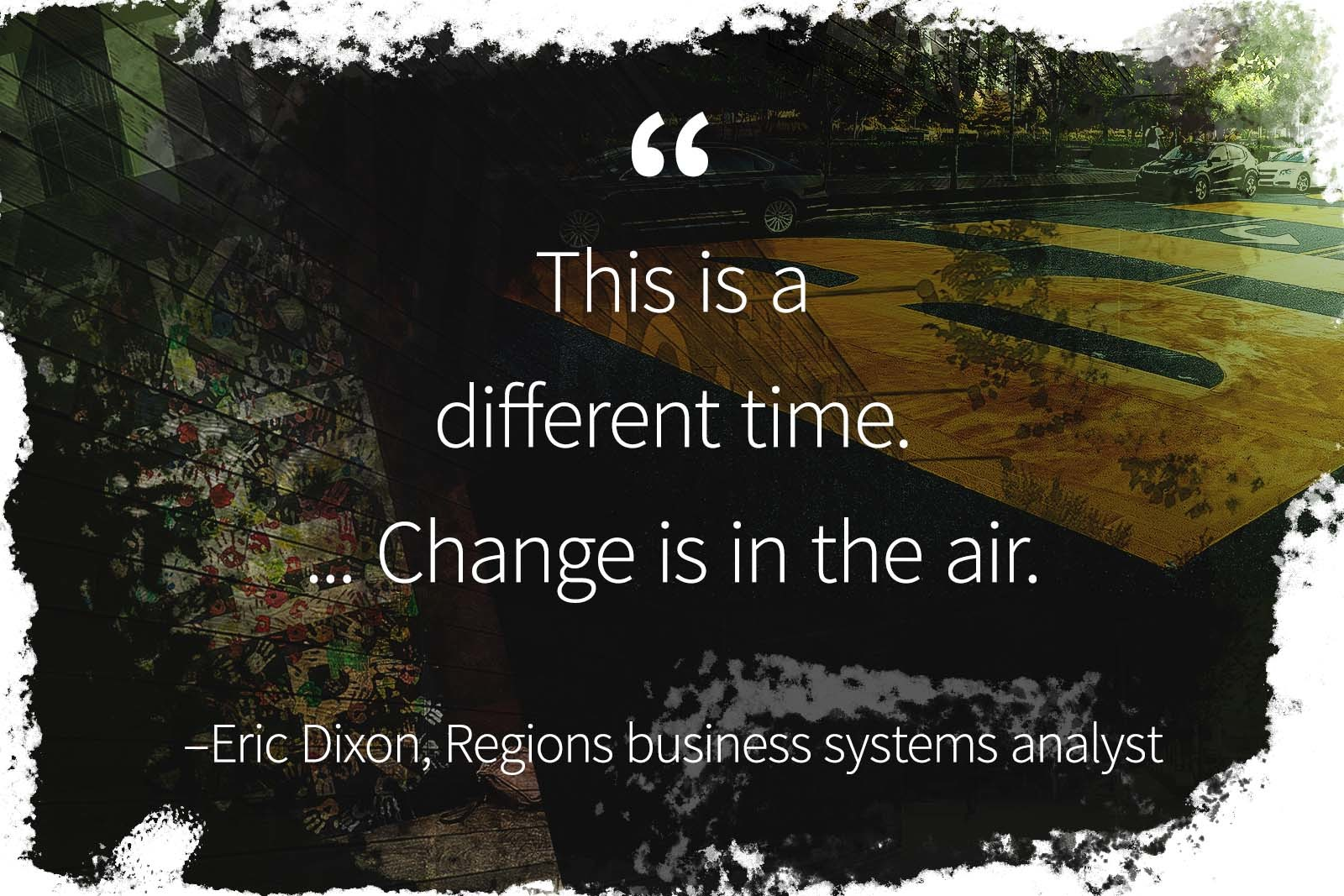 """""""This is a different time. ... Change is in the air."""""""